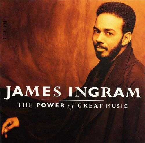 James Ingram - The Power Of Great Music (1991)
