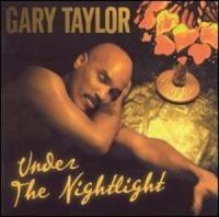 Gary Taylor - Under The Nightlight (2001)