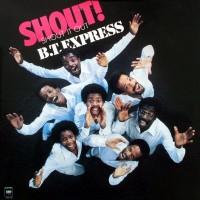B.T. Express - Shout! (1978)