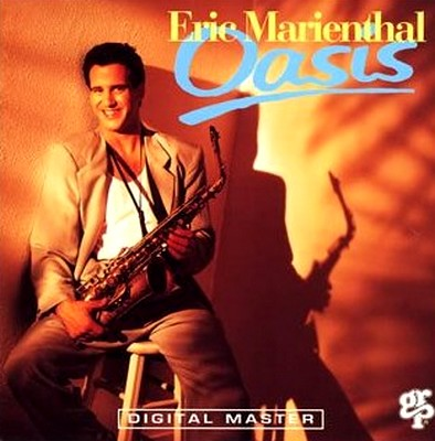 Eric Marienthal - Oasis (1991))