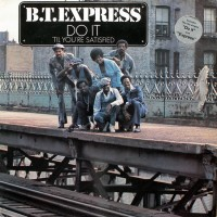 B.T. Express - Do It ('Til You're Satisfied) (1974)