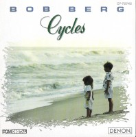 Bob Berg - Cycles (1988)