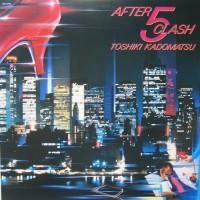 Toshiki Kadomatsu - After 5 Clash (1984)