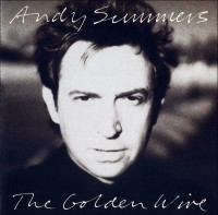 Andy Summers - The Golden Wire (1989)