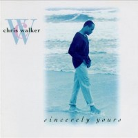 Chris Walker - Sincerely Yours (1993)