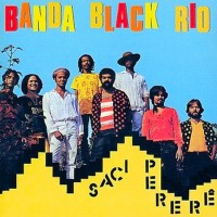 Banda Black Rio - Saci Perere (1980)