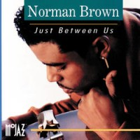 Norman Brown - Just Between Us (1992)