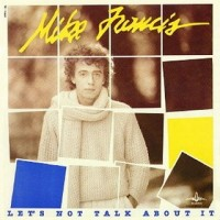 Mike Francis - Let's Not Talk About It (1984)