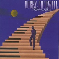 Bobby Caldwell - Where is Love (1993)