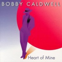 Bobby Caldwell - Heart Of Mine (1989)