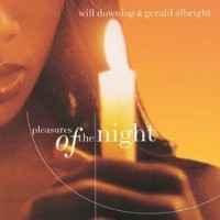 Will Downing & Gerald Albright - Pleasures Of The Night (1998)