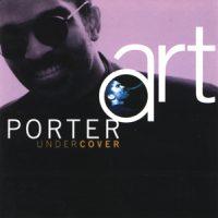 Art Porter - UnderCover (1994)