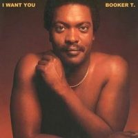 Booker T Jones - I Want You (1981)